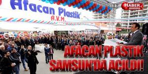 Afacan Plastik Samsun'da Açıldı