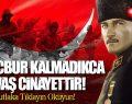 Atatürk 'Mecbur Kalmadıkça Savaş Cinayettir!'