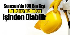 Samsun'da 100 Bin Kişi Bu Belge Yüzünden işinden Olabilir
