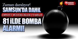 Samsun'da Dahil 81 İlde Bomba Yüklü Araç Alarmı! Bu Plakalara Dikkat!