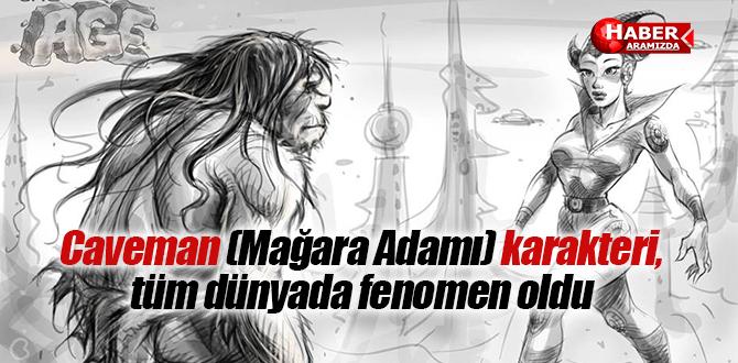 Tayyar Özkan'ın yarattığı Caveman Mağara Adamı karakteri fenomen oldu