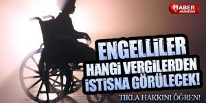 Engellilere Yönelik Vergi İstisnaları Hangisi Öğrenin!