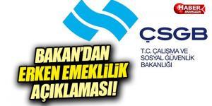 Çalışma Bakanı 'ndan ERKEN EMEKLİLİK açıklaması