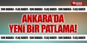 Son Dakika – Ankara'da Yeniden Şiddetli Patlama!