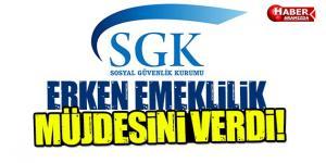 SGK Erken Emeklilik Müjdesini Verdi! Herkes Sevindi!