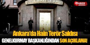 Ankara'da Hain Terör Saldırısına Genelkurmay Başkanlığından Açıklama