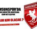Samsunspor'da Teknik Direktör Hangi İsim Oluyor