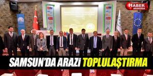 Samsun'da Arazi Toplulaştırma Yapıldı