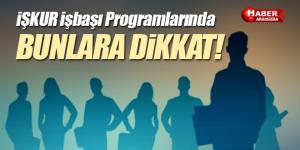 İŞKUR İşbaşı Programı Eğitimi Alacaklar DİKKAT !