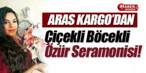 Aras Kargo'dan Çiçekli Böcekli Özür Seremonisi