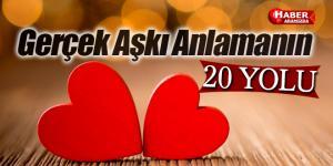 Sizce Gerçek Aşkı Anlamanın 20 Yolu Nedir?