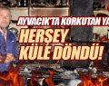 Ayvacık Belediyesi AYTURİM Şirket Müdürü Gökhan Turan'ın Evi Yandı