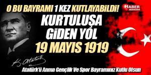 Bir milletin dirilişi ve kurtuluşa giden yol 19 MAYIS 1919