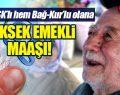 Hem SSK'lı, hem Bağ-Kur'lu olan Yüksek Emekli Olan Maaşı Alacak