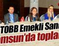 TOBB Emekli Sandığı Samsun'da toplandı