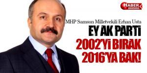 Erhan Usta '2002'yi Bırak 2016'ya Bak'