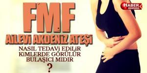 FMF Ailevi Akdeniz Ateşi Nedir? Nasıl Tedavi Edilir? Bulaşıcı mıdır?