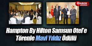Hampton By Hilton Samsun Otel'e Törenle Mavi Yıldız Ödülü Verildi
