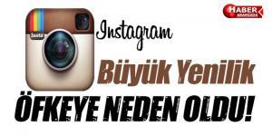Instagram'ı karıştıran büyük yenilik öfkeye neden oldu!