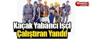 Kaçak İşçi Çalıştırana 8 Bin 848 TL Ceza!
