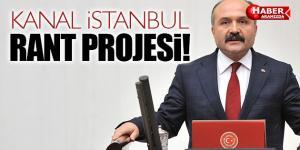 Kanal İstanbul Aslında Rant Projesi!