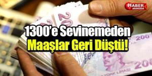 Bin 300 Lira Olan Maaşlar Bin 200 Liraya Düşecek!