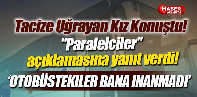 Otobüste cinsel saldırı mağduru 'paralel' iddialarına yanıt verdi!