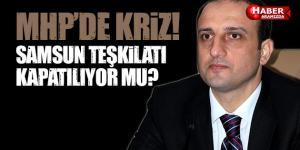 MHP'de Kriz Sürüyor! Samsun Teşkilatı Kapatılıyor mu?