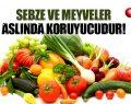 Sebze ve Meyveler Aslında Koruyucudur