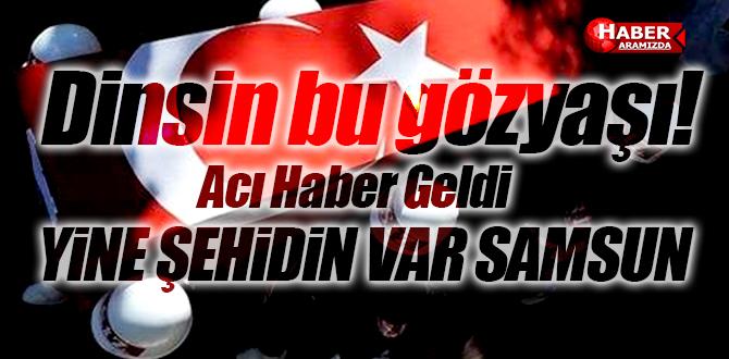 Samsun'a Acı Haber Polis Memuru Ersen Gürpınar Şehit Oldu