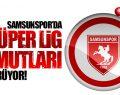 Samsunspor'da Süper Lig Umutları Sürüyor
