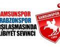 Samsunspor'da Trabzonspor'a Karşı Galibiyet Sevindi!