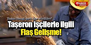 Taşeron İşçilerle İlgili Flaş Gelişme!