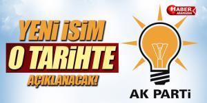 AK Parti'de yeni isimin açıklanacağı tarih belli oldu