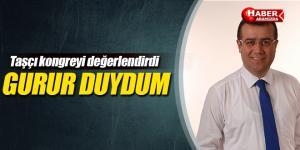 Taşçı AK Parti kongresini değerlendirdi