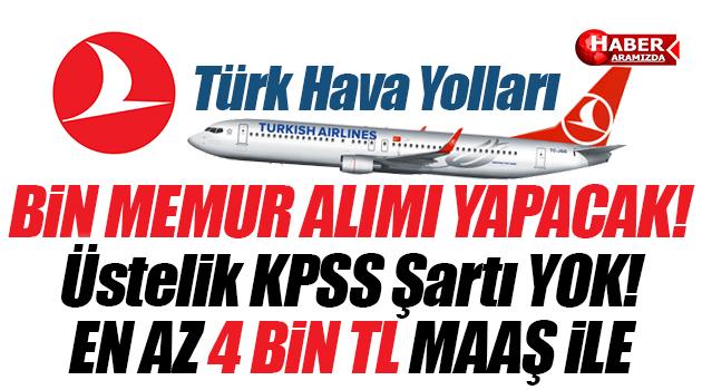 Türk Hava Yolları 4 Bin TL Maaşla Bin Kişi Arıyor