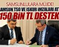 Samsun TSO ve İŞKUR İmzaları Attı Tam 150 Bin TL'lik Destek
