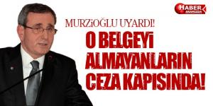 Murzioğlu 'Yeterlilik Belgesi' Almayanları Uyardı