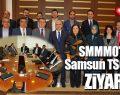 SMMMO Samsun TSO'yu Ziyaret Etti