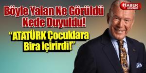 Atatürk'e Bir Bunu Dememişlerdi! Malt Hülasası Olay Oldu!