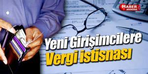 Yeni Girişimcilere Vergi İstisnası Resmi Gazete'de