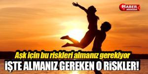 Aşkınızın Devamlılığı İçin Almanız Gereken O Riskler