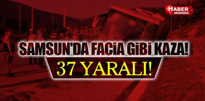 SAMSUN'DA FACiA GİBİ KAZA! 37 YARALI!