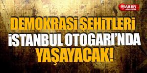 Büyük İstanbul Otogarı'nın adı 15 Temmuz Demokrasi Otogarı oldu