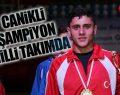 Canikli şampiyon Milli Takımda