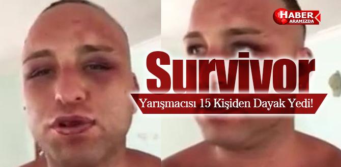 Survivor'ın yarışmacısını 15 kişi birden dövdü