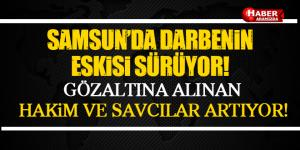 Samsun'un İlçelerinde Şüpheli Hakim ve Savcılar Gözaltına Alındı!