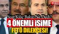 AKP'nin 4 önemli ismi için FETÖ dilekçesi verildi!