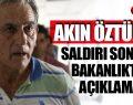 Akın Öztürk'e saldırıya ilişkin Adalet Bakanlığı'ndan açıklama