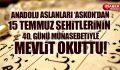 Askon'dan 15 Temmuz Şehitlerinin 40. Günü Münasebetiyle Mevlit Okuttu!